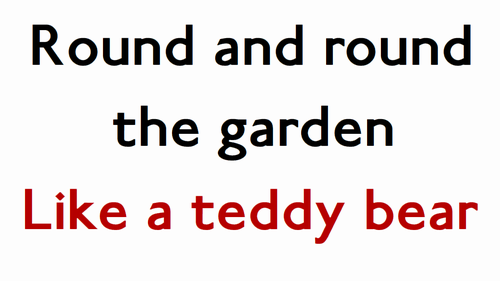 Round and Round the Garden like a Teddy bear - お庭をぐるぐる